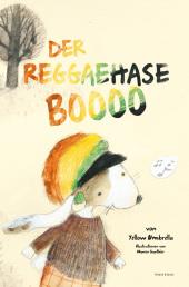 Der Reggaehase Boooo und der König, der nicht mehr tanzen wollte oder konnte, m. Audio-CD Cover