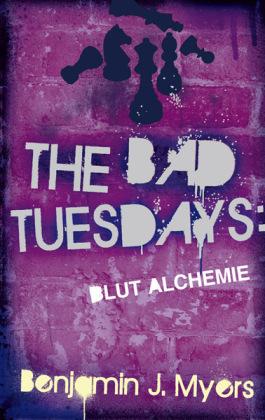 The Bad Tuesdays - Blut Alchemie
