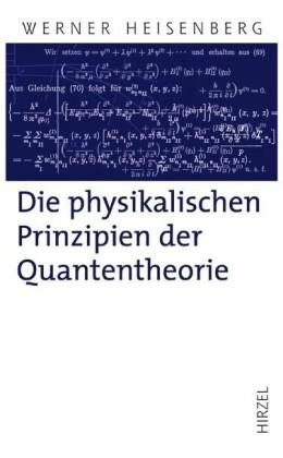 Die physikalischen Prinzipien der Quantentheorie