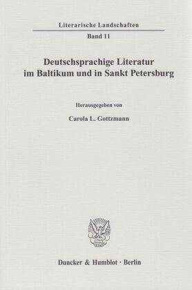 Deutschsprachige Literatur im Baltikum und in Sankt Petersburg.
