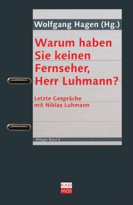 Warum haben Sie keinen Fernseher, Herr Luhmann?