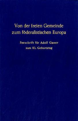 Von der freien Gemeinde zum föderalistischen Europa.