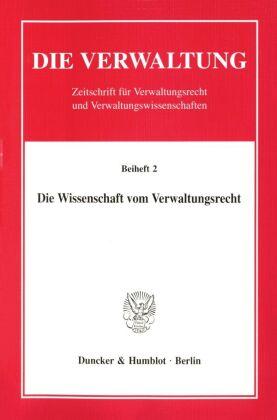 Die Wissenschaft vom Verwaltungsrecht.