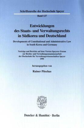 Entwicklungen des Staats- und Verwaltungsrechts in Südkorea und Deutschland / Developments of Constitutional and Adminis