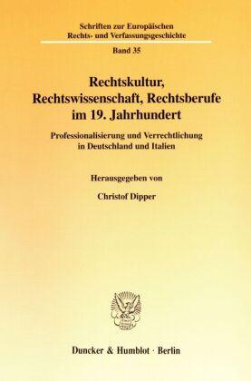 Rechtskultur, Rechtswissenschaft, Rechtsberufe im 19. Jahrhundert.