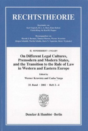 On Different Legal Cultures, Premodern and Modern States and the Transition to the Rule of Law in Western and Eastern Eu