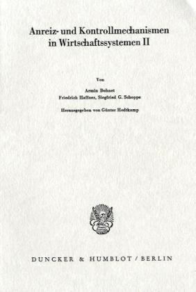 Anreiz- und Kontrollmechanismen in Wirtschaftssystemen II.