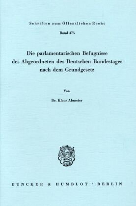 Die parlamentarischen Befugnisse des Abgeordneten des Deutschen Bundestages nach dem Grundgesetz.