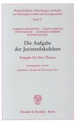 Die Aufgabe der Juristenfakultäten.