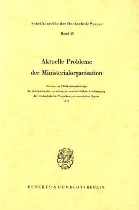 Aktuelle Probleme der Ministerialorganisation.