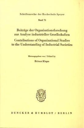 Beiträge der Organisationsforschung zur Analyse industrieller Gesellschaften / Contributions of Organizational Studies t