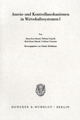 Anreiz- und Kontrollmechanismen in Wirtschaftssystemen I.