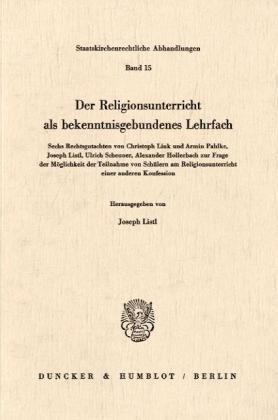 Der Religionsunterricht als bekenntnisgebundenes Lehrfach.