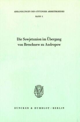 Die Sowjetunion im Übergang von Breschnew zu Andropow.