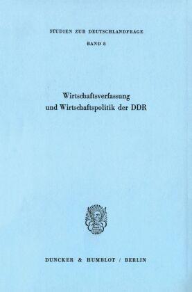 Wirtschaftsverfassung und Wirtschaftspolitik der DDR.