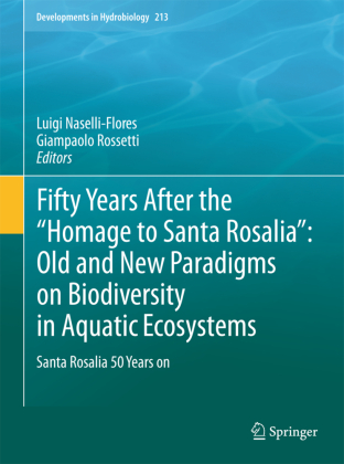 """Fifty Years After the """"Homage to Santa Rosalia"""": Old and New Paradigms on Biodiversity in Aquatic Ecosystems"""