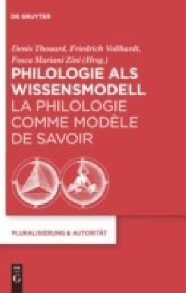 Philologie als Wissensmodell / La philologie comme modèle de savoir