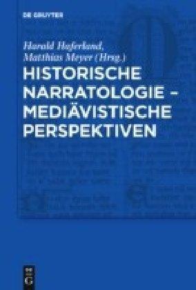Historische Narratologie - Mediävistische Perspektiven