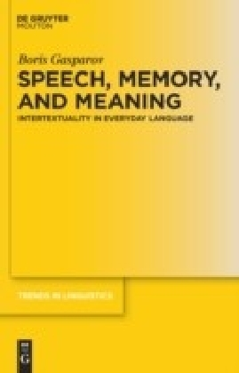 Speech, Memory, and Meaning
