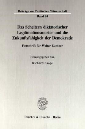 Das Scheitern diktatorischer Legitimationsmuster und die Zukunftsfähigkeit der Demokratie.