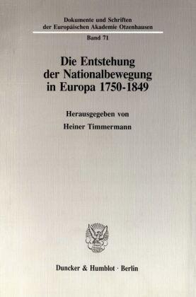 Die Entstehung der Nationalbewegung in Europa 1750 - 1849.