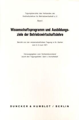 Wissenschaftsprogramm und Ausbildungsziele der Betriebswirtschaftslehre.