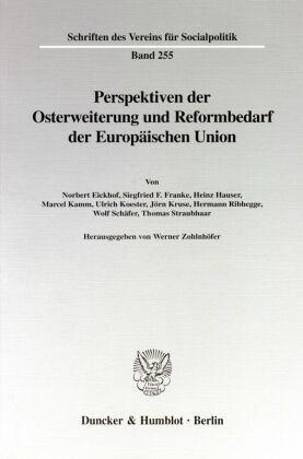 Perspektiven der Osterweiterung und Reformbedarf der Europäischen Union.
