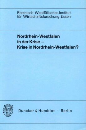 Nordrhein-Westfalen in der Krise - Krise in Nordrhein-Westfalen?
