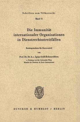 Die Immunität internationaler Organisationen in Dienstrechtsstreitfällen.