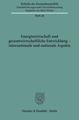Energiewirtschaft und gesamtwirtschaftliche Entwicklung - internationale und nationale Aspekte.