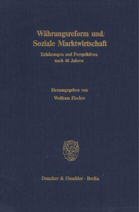Währungsreform und Soziale Marktwirtschaft.