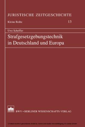 Strafgesetzgebungstechnik in Deutschland und Europa