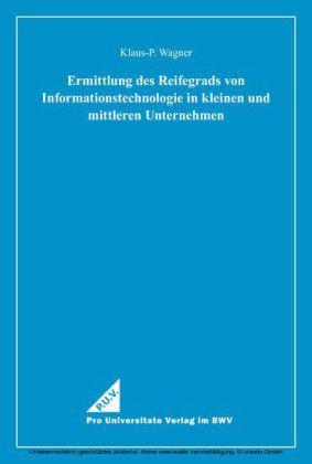 Ermittlung des Reifegrads von Informationstechnologie in kleinen und mittleren Unternehmen