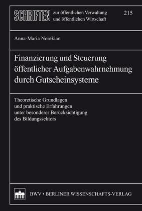 Finanzierung und Steuerung öffentlicher Aufgabenwahrnehmung durch Gutscheinsysteme
