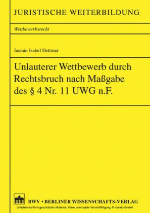 Unlauterer Wettbewerb durch Rechtsbruch nach Maßgabe des 4 Nr. 11 UWG n.F.