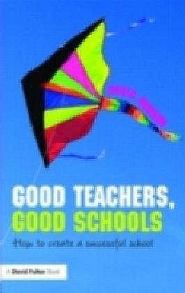 Good Teachers, Good Schools