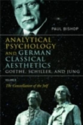 Analytical Psychology and German Classical Aesthetics: Goethe, Schiller, and Jung, Volume 2