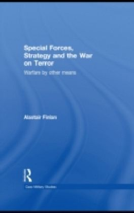 Special Forces, Strategy and the War on Terror