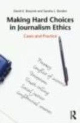 Making Hard Choices in Journalism Ethics