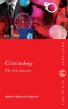 Criminology: The Key Concepts
