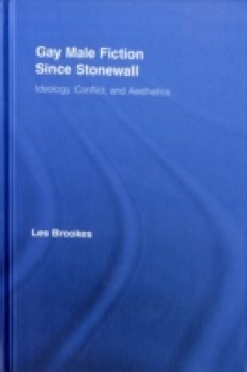 Gay Male Fiction Since Stonewall