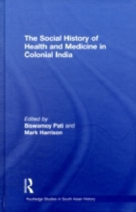 Social History of Health and Medicine in Colonial India