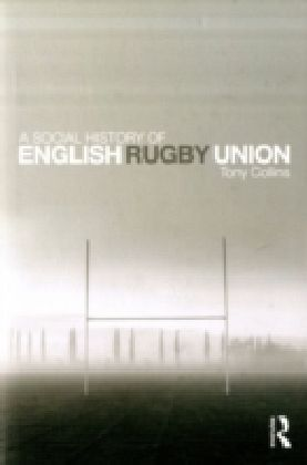 Social History of English Rugby Union