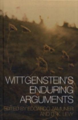 Wittgenstein's Enduring Arguments