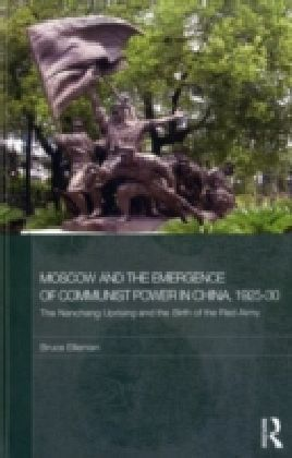 Moscow and the Emergence of Communist Power in China, 1925-30