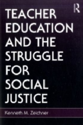 Teacher Education and the Struggle for Social Justice