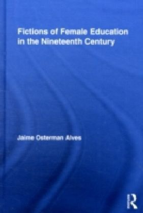 Fictions of Female Education in the Nineteenth Century