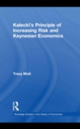 Kalecki's Principle of Increasing Risk and Keynesian Economics
