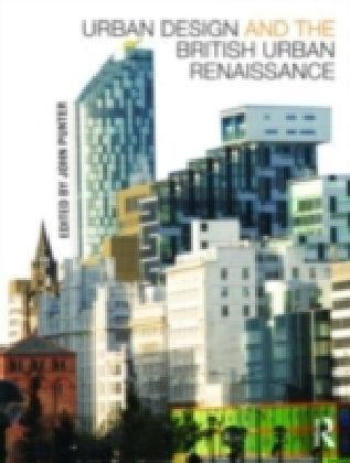 Urban Design and the British Urban Renaissance