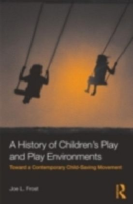 History of Children's Play and Play Environments